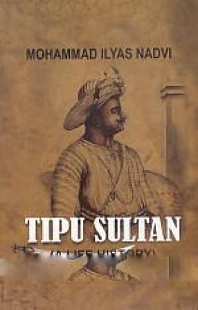 Tipu Sultan: A Life History