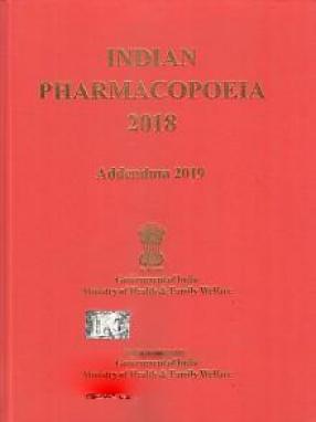 Indian Pharmacopoeia, 2018. Addendum 2019