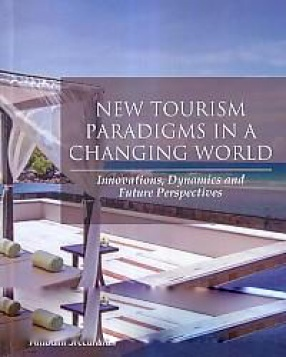 New Tourism Paradigms in a Changing World: Innovations, Dynamics and Future Perspectives