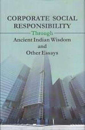 Corporate Social Responsibility Through Ancient Indian Wisdom and Other Essays
