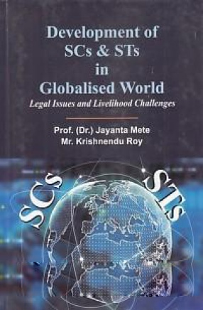 Development of SCs & STs in Globalised World: Legal Issues and Livelihood Challenges