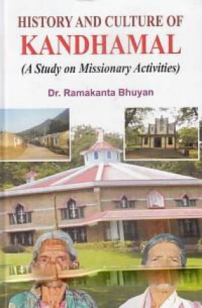 History and Culture of Kandhamal: A Study On Missionary Activities