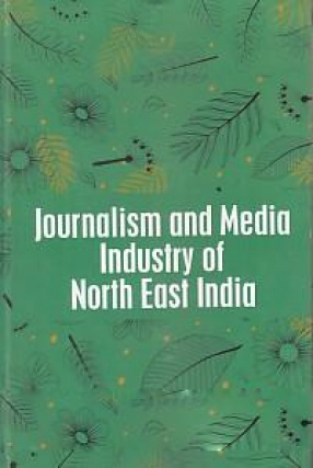 Journalism and Media Industry of North East India