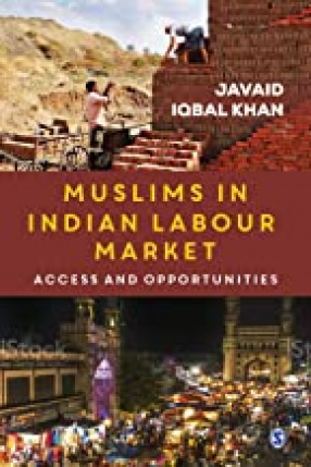 Muslims in Indian Labour Market: Access and Opportunities