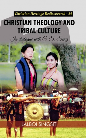 Christian Theology and Tribal Culture: in Dialogue With C. S. Song