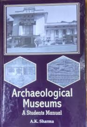 Archaeological Museums: A Student Manual