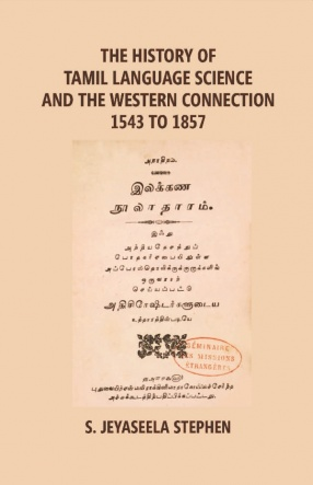 The History Of Tamil Language Science And The Western Connection 1543-1875