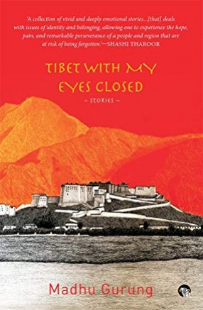 Tibet With My Eyes Closed: Stories