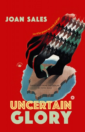 Uncertain Glory: A Novel translated From the Catalan by Peter Bush