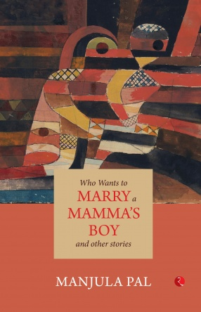 Who Wants to Marry a Mamma's Boy and Other Stories
