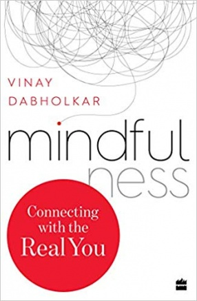 Mindfulness: Connecting With the Real You