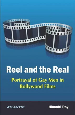 Reel and the Real: Portrayal of Gay Men in Bollywood Films