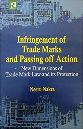 Infringement of Trade Marks and Passing off Action: New Dimensions of Trade Mark Law and Its Protection