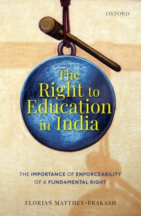 The Right to Education in India: The Importance of Enforceability of a Fundamental Right