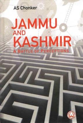 Jammu and Kashmir: A Battle of Perceptions