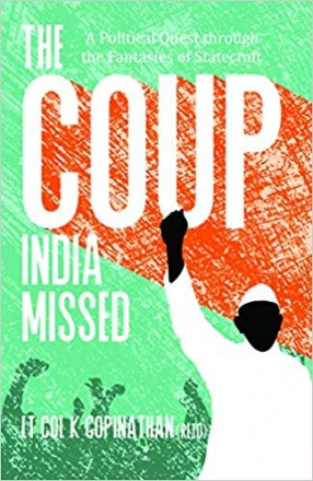 The Coup India Missed: A Political Quest Through the Fantasies of Statecraft