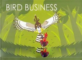 Bird Business: Illustrated Peeks Into the Daily Lives of Indian Birds