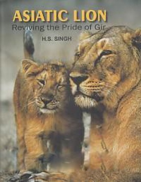 Asiatic Lion: Reviving the Pride of Gir