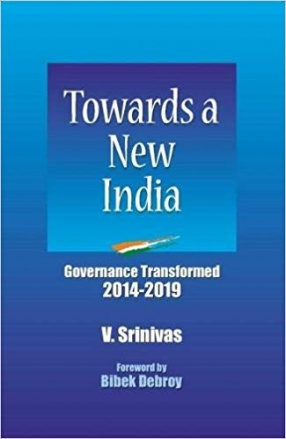 Towards a New India: Governance Transformed 2014-2019