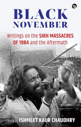 Black November: Writing On the Sikh Massacres of 1984 and the Aftermath