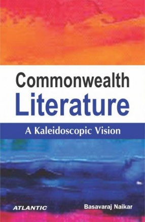 Commonwealth Literature: A Kaleidoscopic Vision