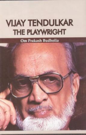 Vijay Tendulkar the Playwright