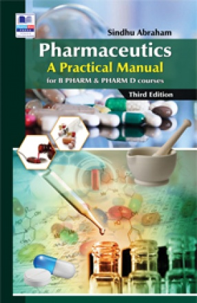 Pharmaceutics: A Practical Manual for PHARM and PHARM D Courses
