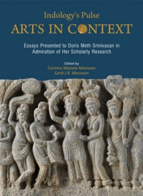 Indologys Pulse: Arts In Context: Essays Presented to Doris Meth Srinivasan In Admiration of Her Scholarly Research