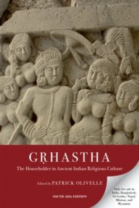 Grhastha: The Householder in Ancient Indian Religious Culture