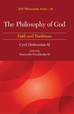The Philosophy of God: Faith and Traditions