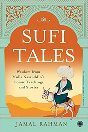 Sufi Tales: Wisdom From Mulla Nasruddin's Comic Teachings and Stories