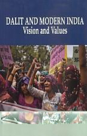 Dalit and Modern India: Vision and Values