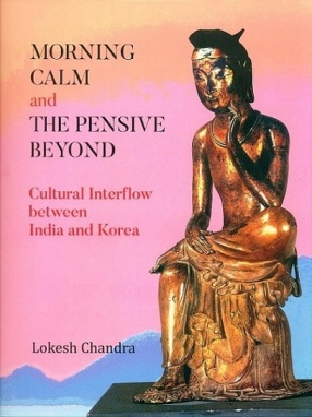 Morning Calm and the Pensive Beyond: Cultural Interflow Between India and Korea