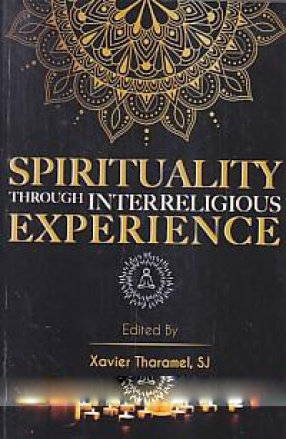 Spirituality Through Interreligious Experience