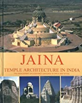 Jaina Temple Architecture in India: the Development of a Distinct Language in Space and Ritual
