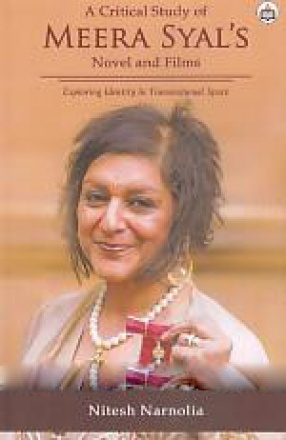 A Critical Study of Meera Syal's Novel and Films: Exploring Identity in Transnational Space