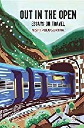Out In the Open: Essays On Travel