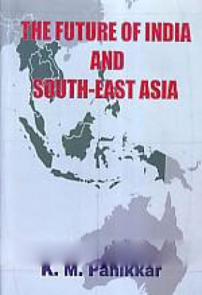 The Future of India and South-East Asia