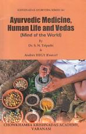 Ayurvedic Medicine, Human Life and Vedas: Mind of the World