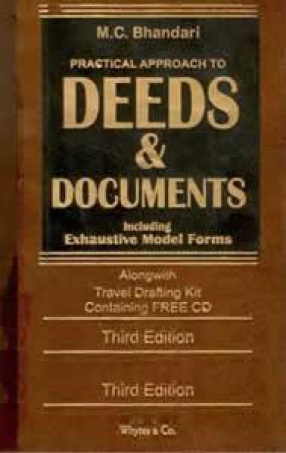Practical Approach to Deeds & Documents: Alongwith Exhaustive Model Forms