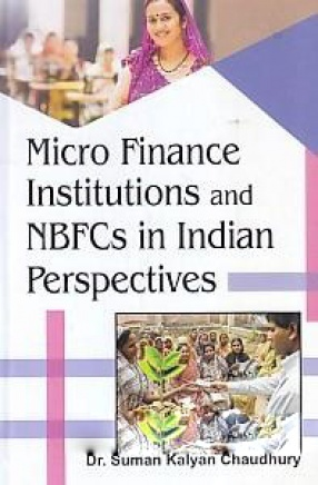 Micro Finance Institutions and NBFCs in Indian Perspectives