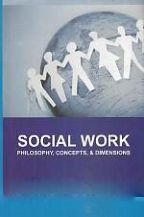 Social Work: Philosophy, Concepts & Dimensions
