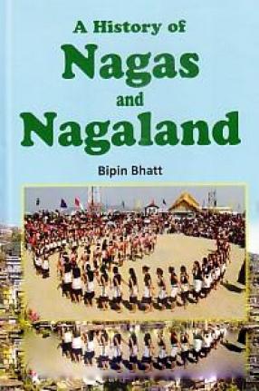 A History of Nagas and Nagaland