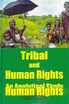 Tribal and Human Rights: An Analytical Study