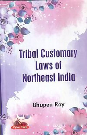 Tribal Customary Laws of Northeast India
