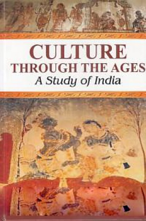 Culture Through the Ages: A Study of India
