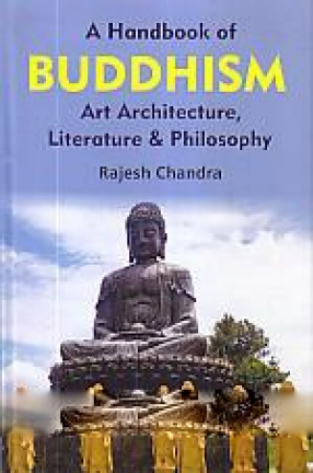 A Handbook of Buddhism Art, Architecture, Literature and Philosophy