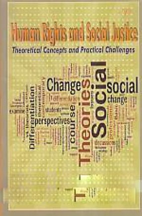 Human Rights and Social Justice: Theoretical Concepts and Practical Challenges