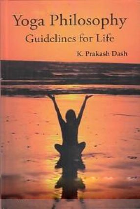 Yoga Philosophy: Guidelines For Life