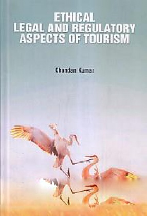 Ethical, Legal and Regulatory Aspects of Tourism